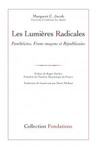 Les Lumières radicales, Panthéistes, Républicains et Francs-maçons, de Margaret C. Jacob