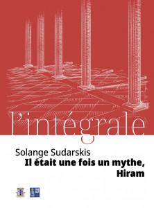 Il était une fois un mythe : Hiram, de Solange Sudarskis