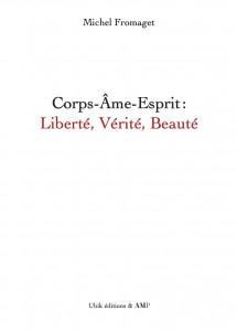 Corps-Âme-Esprit : Liberté, Vérité, Beauté