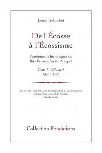 De l'Ecosse à l'écossisme t.1, de Louis Trebuchet