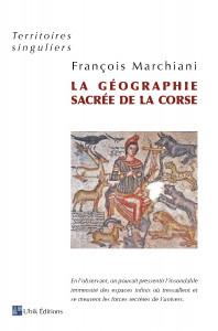 La géographie sacrée de la Corse, de François Marchiani